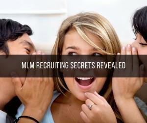 MLM Recruiting Secrets Revealed