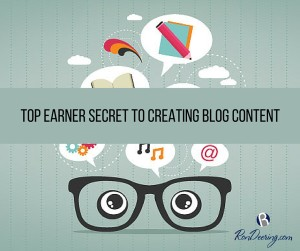 Top Earner Secret To Creating Blog Content