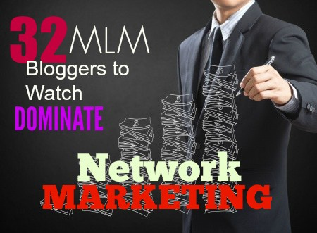 Featured #3 – Top MLM Bloggers To Watch Dominate