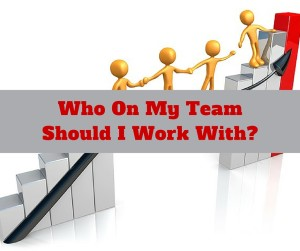 MLM Tips - Who On My Team Should I Work With