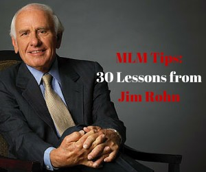 MLM Tips: 30 Lessons from Jim Rohn