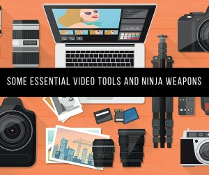 Some Essential Video Tools and Ninja Weapons