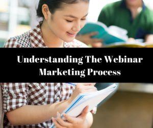 Understanding The Webinar Marketing Process