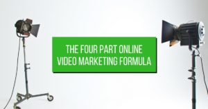 The Four Part Online Video Marketing Formula
