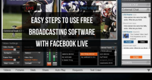Easy Steps to use Free Broadcasting Software With Facebook Live