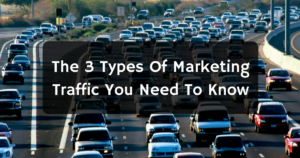The 3 Types Of Marketing Traffic You Need To Know