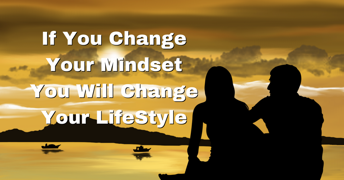 0533fc9f85ed Change Your Mindset You Will Change Your LifeStyle • Ron Deering