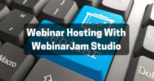 Webinar Hosting With WebinarJam Studio