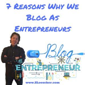 7 Reasons Why We Blog As Entrepreneurs
