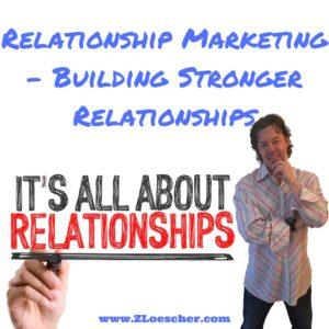 Relationship Marketing – Building Stronger Relationships