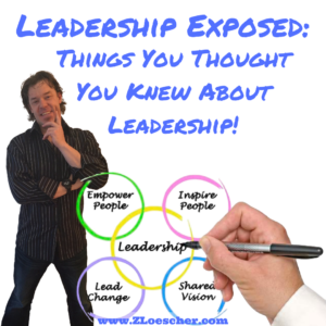Leadership Exposed: Things You Thought You Knew About Leadership Styles