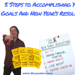 5 Steps to Accomplishing Your Goals And New Year's Resolution