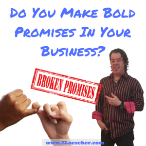 Do You Make Bold Promises In Your Business?