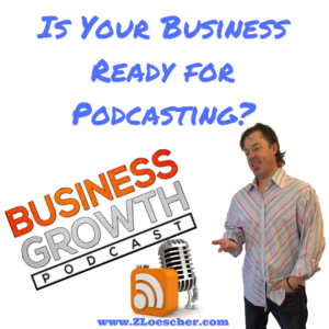 Is Your Business Ready for Podcasting?