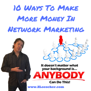 10 Ways To Make More Money In Network Marketing