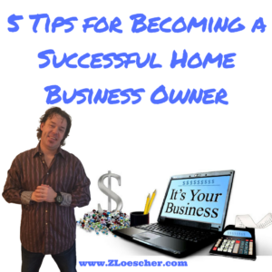 5 Tips for Becoming a Successful Home Business Owner