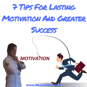 7 Tips For Lasting Motivation And Greater Success