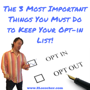 The 3 Most Important Things You Must Do to Keep Your Opt-in List