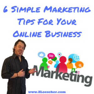 6 Simple Marketing Tips For Your Online Business