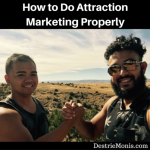 How to Do Attraction Marketing Properly