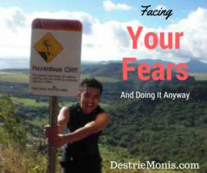 Facing Your FearsAnd Doing It Anyway