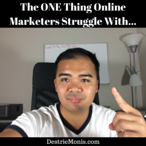 The ONE Thing Online Marketers Struggle With...