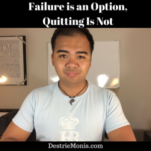 Failure is an Option,Quitting Is Not
