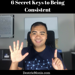 6 Secret Keys to Being Consistent