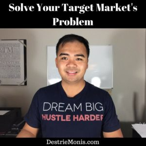 Solve Your Target Market's Problem