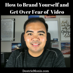 How to Brand Yourself and Get Over Fear of Video
