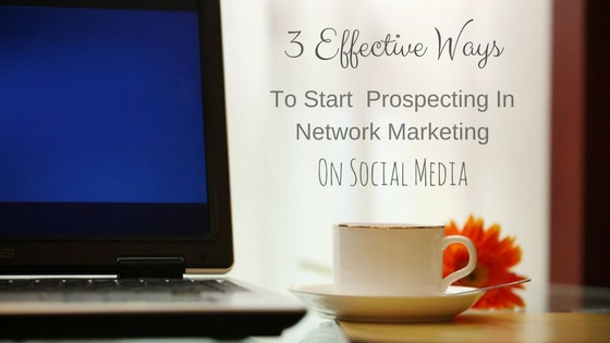 Prospecting In Network Marketing