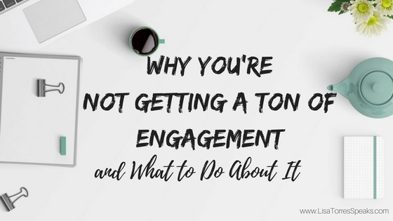 Why You're Not Getting A Ton of Engagement