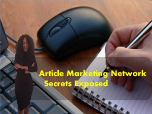 Article Marketing Network Secrets Exposed