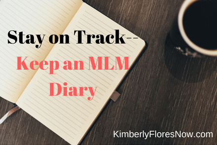 Stay on Track-- Keep an MLM Diary