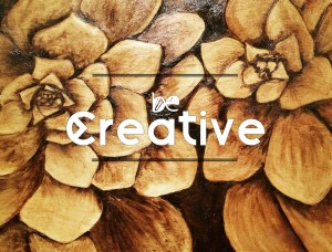 Be Creative - Light That Fire -