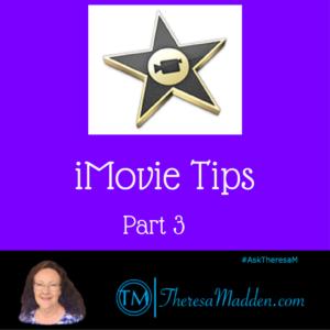iMovie Tips Part 3