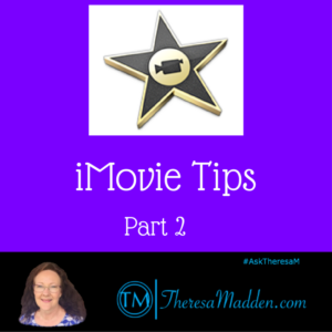 iMovie Tips Part 2