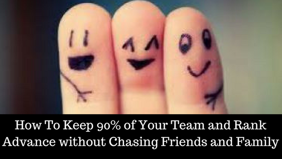 How To Keep 90% of Your Team and Rank Advance without Chasing Friends and Family