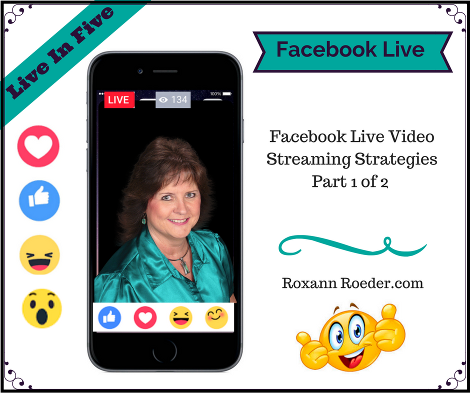 Facebook Live Video Streaming Strategies Part 1 of 2