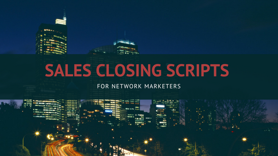 sales-closing-scripts-for-network-marketers-1