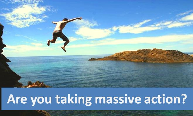 How taking massive action, gives you massive results