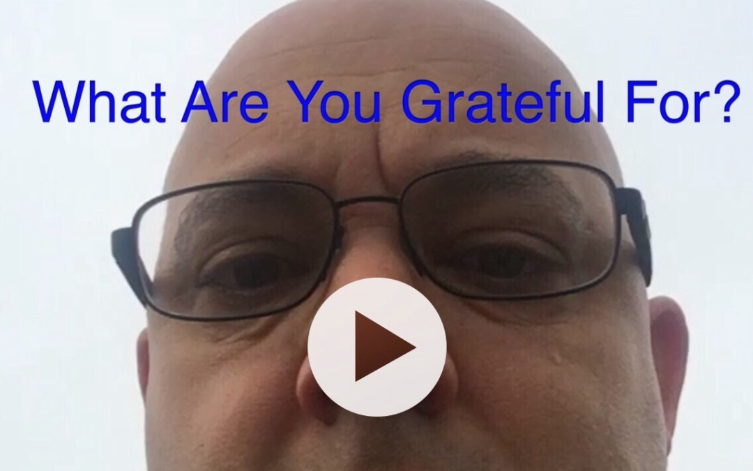 Why Aren't You Grateful?
