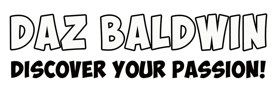 Daz Baldwin - Discover Your Passion