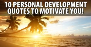 10-personal-development-quotes-to-motivate-you