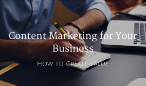 content-marketing-for-your-business_-how-to-create-value
