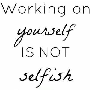 Working-on-yourself-is-not-selfish