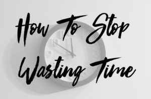 How-To-Stop-Wasting-Time-1080x709