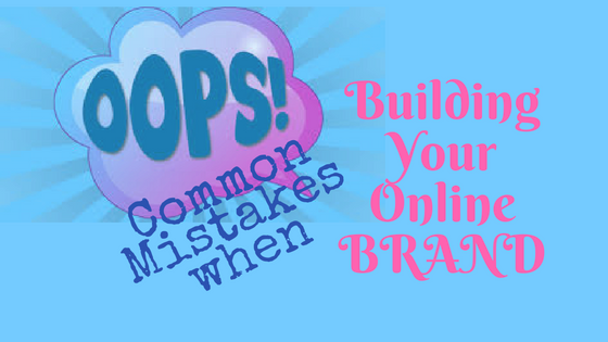 The Common Mistakes to Avoid when Building Your Brand