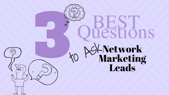 The 3 Best Questions to Ask Leads