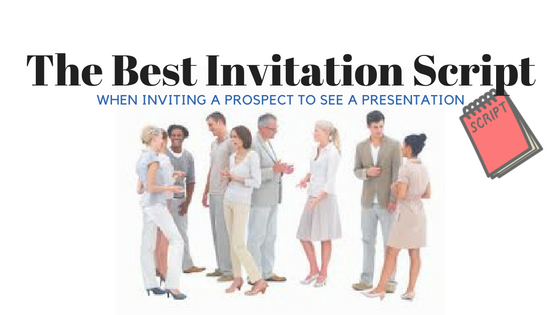 The Best Invitation Script For Inviting a Prospect to See a Presentation